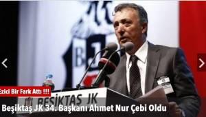 Beşiktaş JK 34. Başkanı Ahmet Nur Çebi Oldu