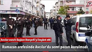 Ramazan Arifesinde Avcılar'da Semt Pazarı Kurulmadı