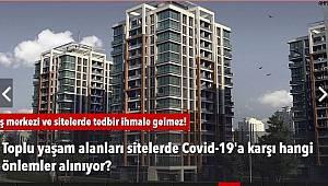 Toplu yaşam alanları sitelerde Covid-19'a karşı hangi önlemler alınıyor?