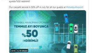 Temmuz ayında İstanbul Havalimanı otoparkları yüzde 50 daha ucuz olacak