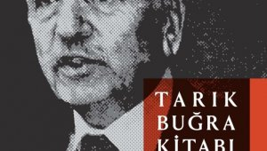 Tarık Buğra'nın hayatı ve çalışmaları kitapta bir araya getirildi