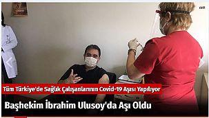 Başhekim İbrahim Ulusoy'da Aşı Oldu