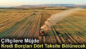 Çiftçilere Müjde: Kredi Borçları Dört Taksite Bölünecek