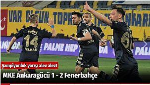 MKE Ankaragücü 1 - 2 Fenerbahçe