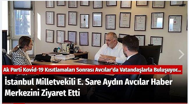 İstanbul Milletvekili E. Sare Aydın Avcılar Haber Merkezini Ziyaret Etti